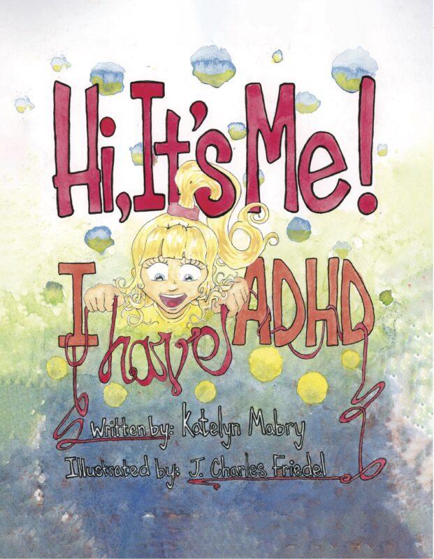 Hi, It's Me! I Have ADHD
