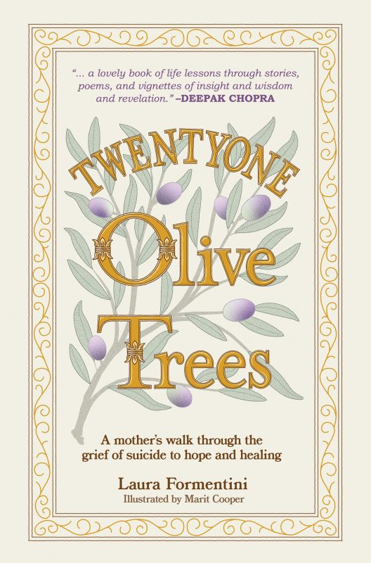 Twentyone Olive Trees: A Mother's Walk through the Grief of Suicide to Hope and Healing